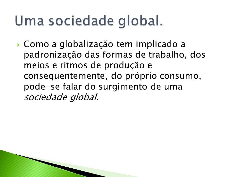 Uma sociedade global.