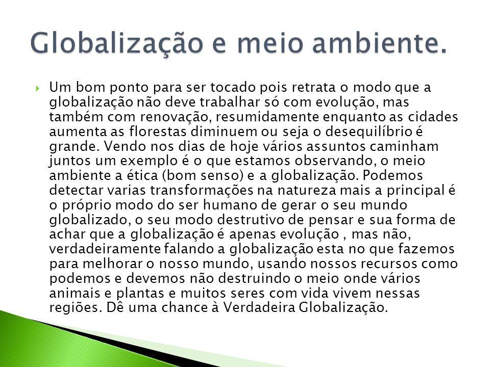 Globalização e meio ambiente.
