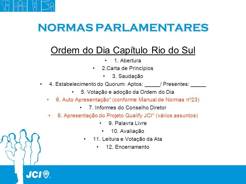 NORMAS PARLAMENTARES Ordem do Dia Capítulo Rio do Sul 1. Abertura