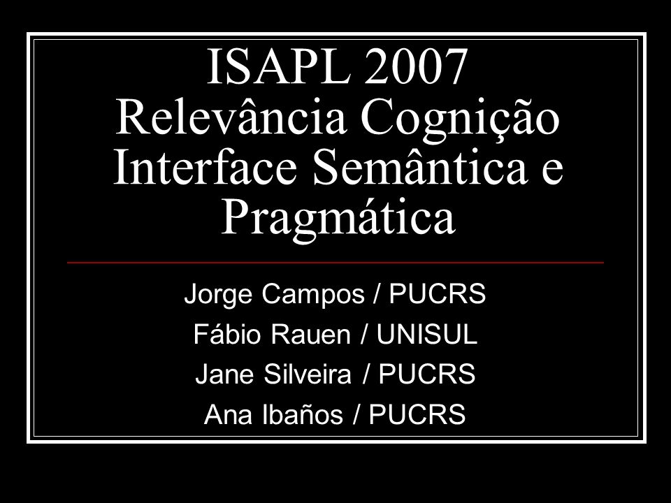 ISAPL 2007 Relevância Cognição Interface Semântica e Pragmática