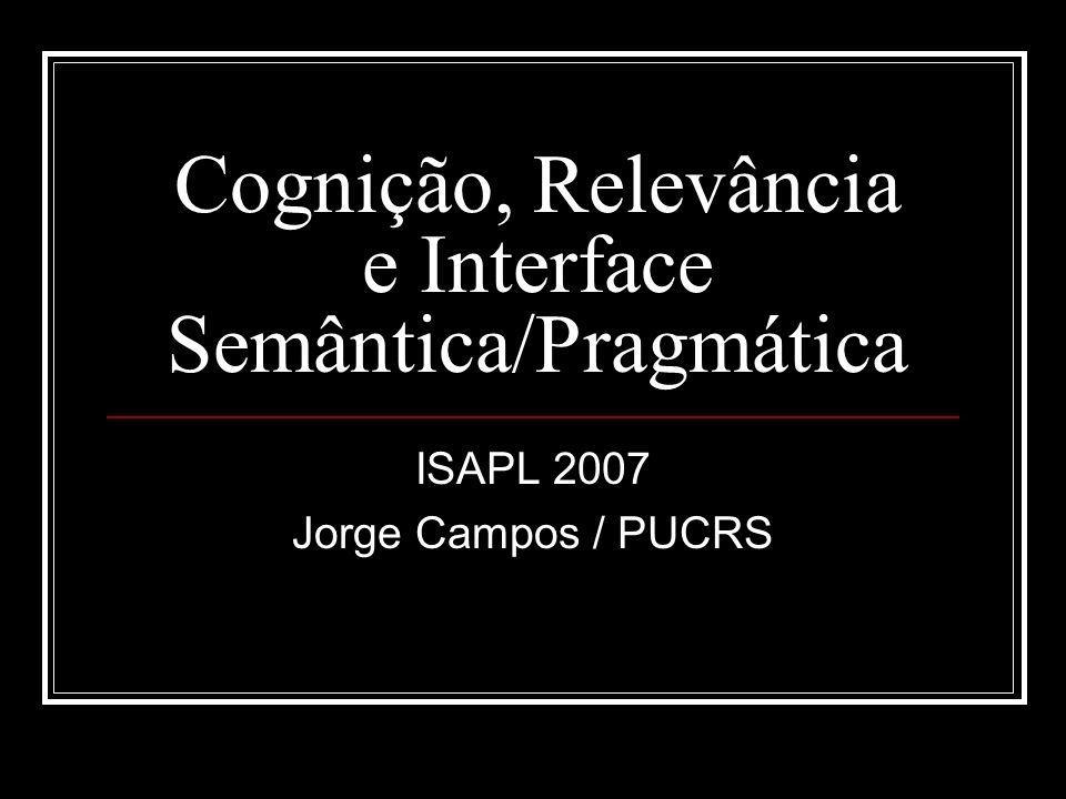 Cognição, Relevância e Interface Semântica/Pragmática