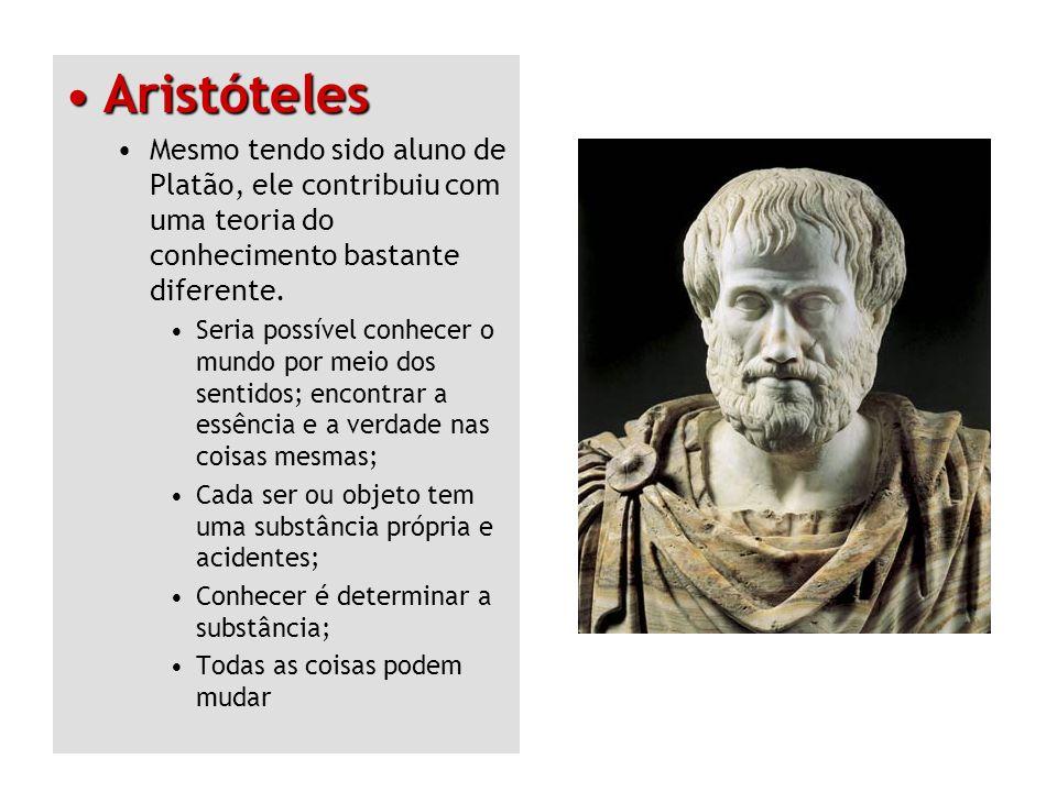 AristótelesMesmo tendo sido aluno de Platão, ele contribuiu com uma teoria do conhecimento bastante diferente.