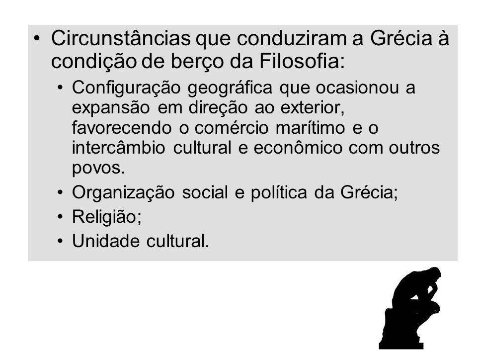 Circunstâncias que conduziram a Grécia à condição de berço da Filosofia: