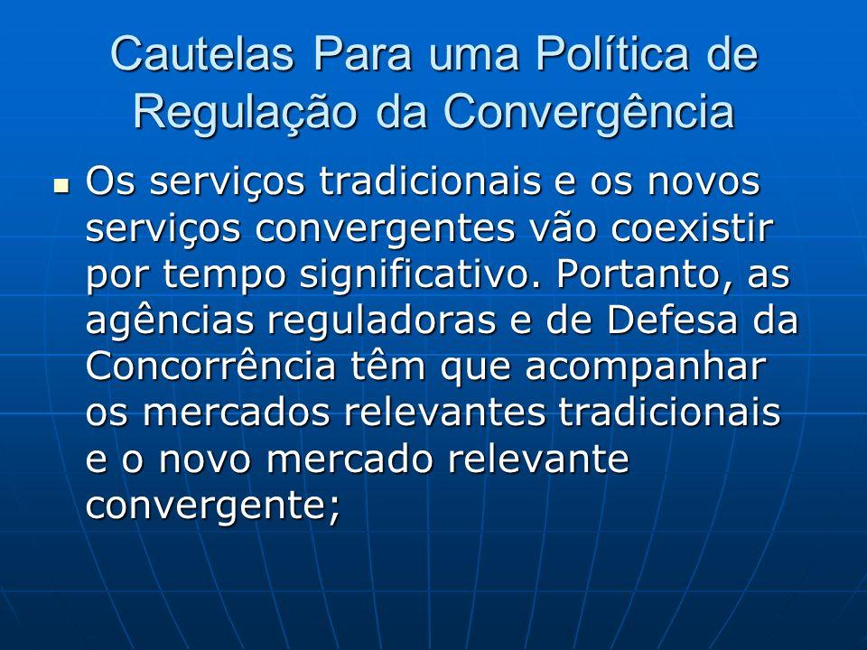 Cautelas Para uma Política de Regulação da Convergência