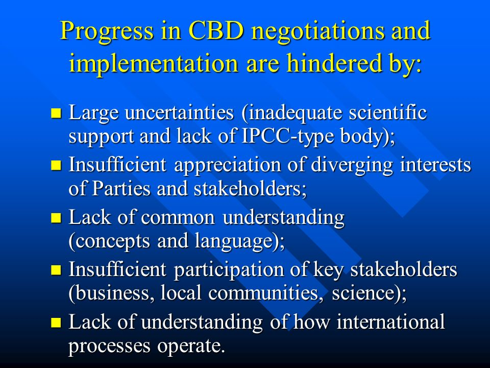 Progress in CBD negotiations and implementation are hindered by: