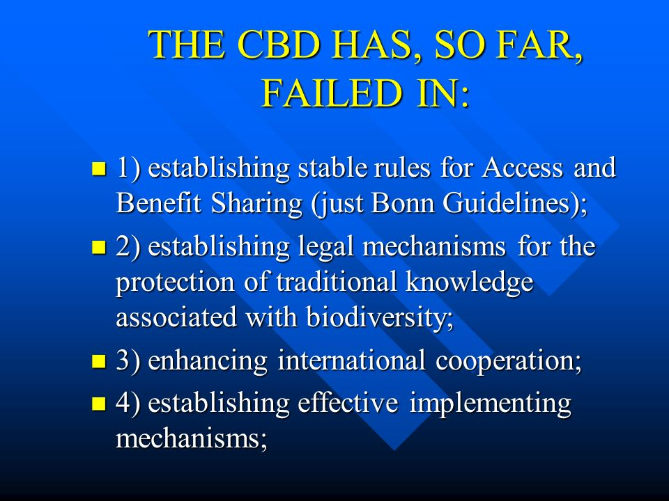 THE CBD HAS, SO FAR, FAILED IN:
