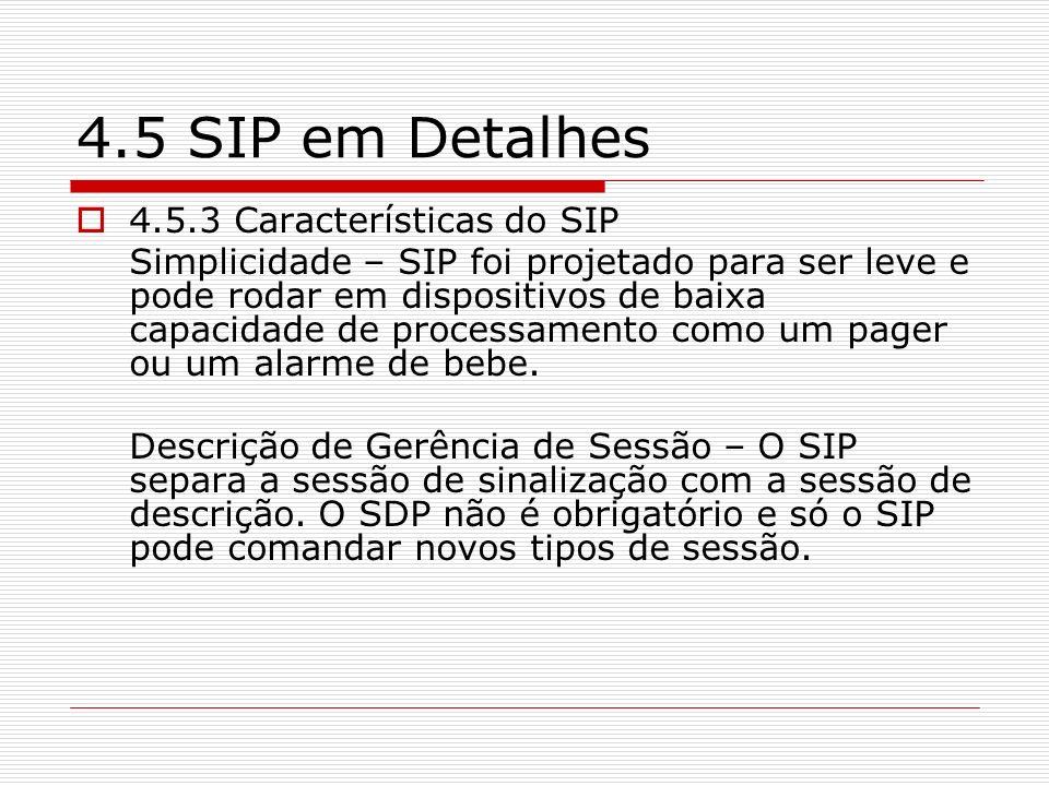 4.5 SIP em Detalhes 4.5.3 Características do SIP