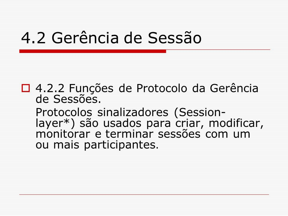 4.2 Gerência de Sessão 4.2.2 Funções de Protocolo da Gerência de Sessões.