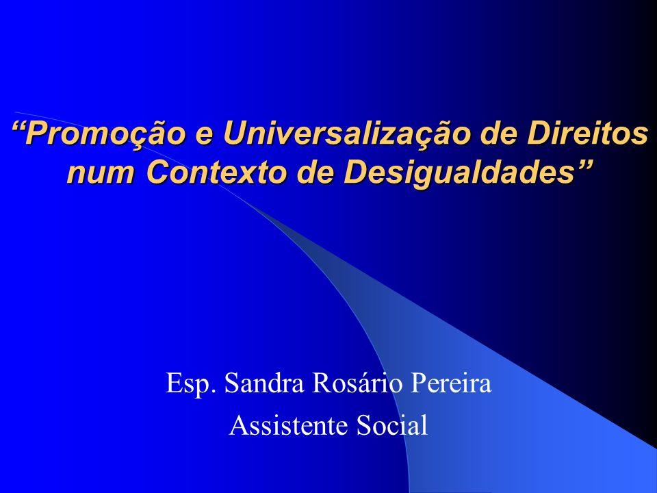 Promoção e Universalização de Direitos num Contexto de Desigualdades