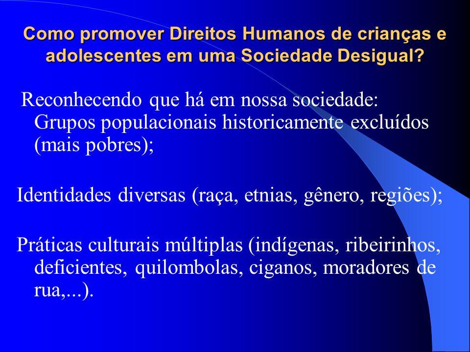 Identidades diversas (raça, etnias, gênero, regiões);