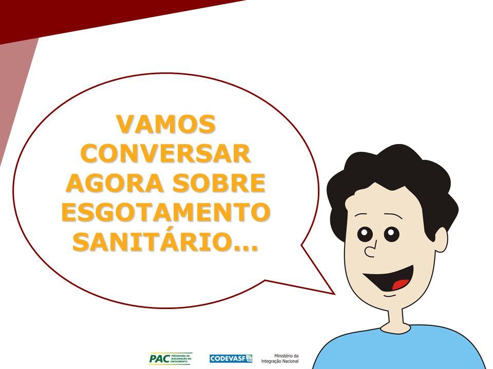 VAMOS CONVERSAR AGORA SOBRE ESGOTAMENTO SANITÁRIO...