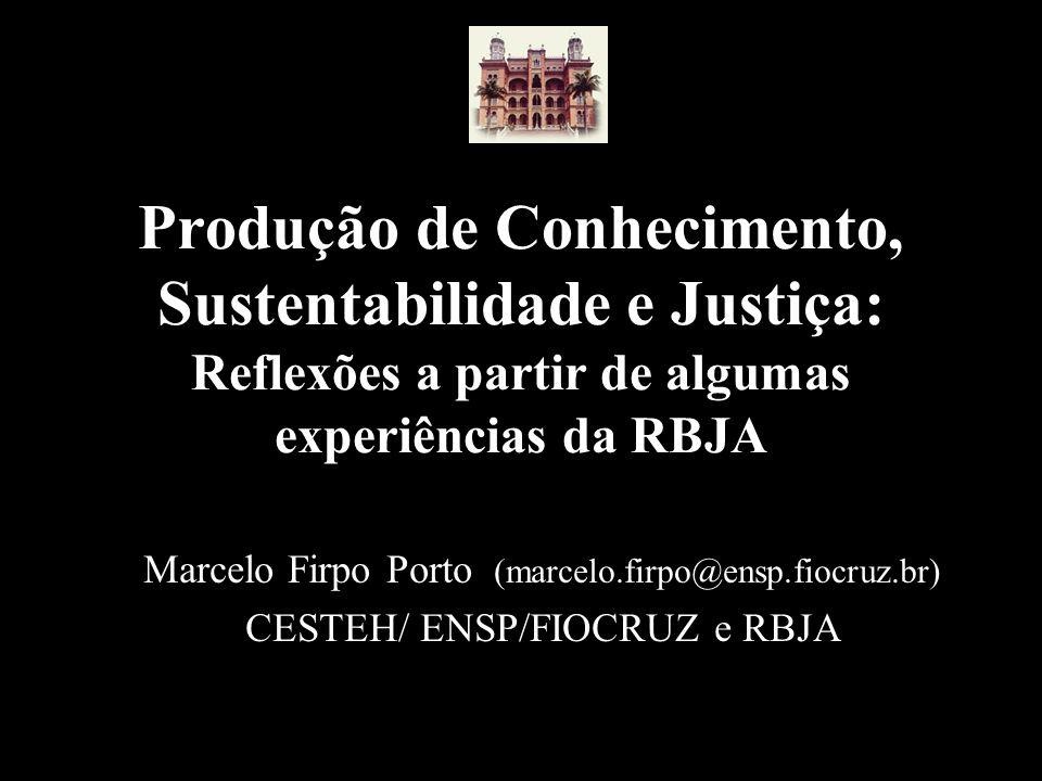 Produção de Conhecimento, Sustentabilidade e Justiça: Reflexões a partir de algumas experiências da RBJA