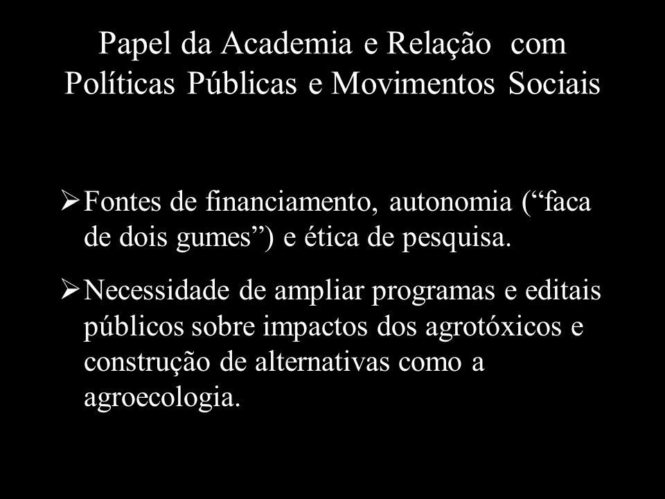 Papel da Academia e Relação com Políticas Públicas e Movimentos Sociais