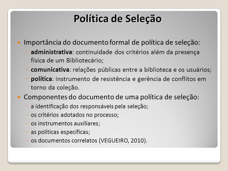 Política de Seleção Importância do documento formal de política de seleção: