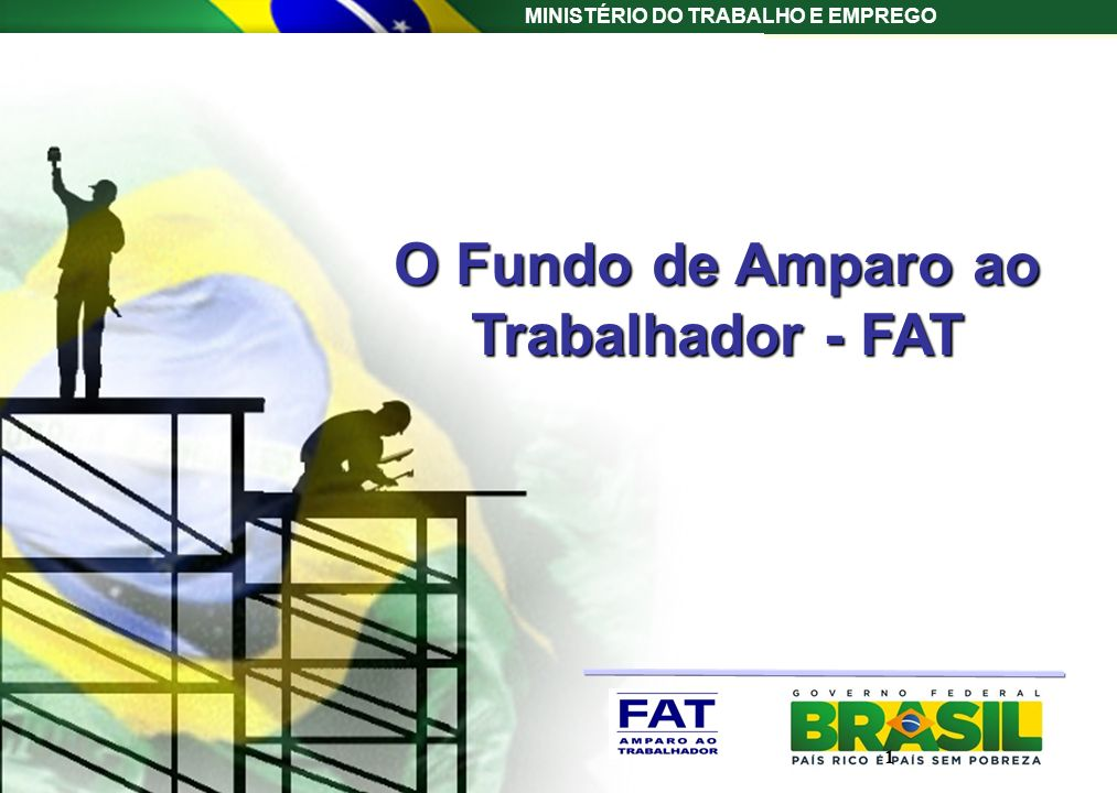 O Fundo de Amparo ao Trabalhador - FAT