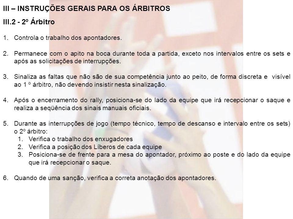 III – INSTRUÇÕES GERAIS PARA OS ÁRBITROS III.2 - 2º Árbitro