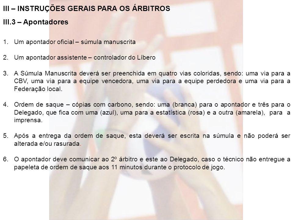III – INSTRUÇÕES GERAIS PARA OS ÁRBITROS III.3 – Apontadores