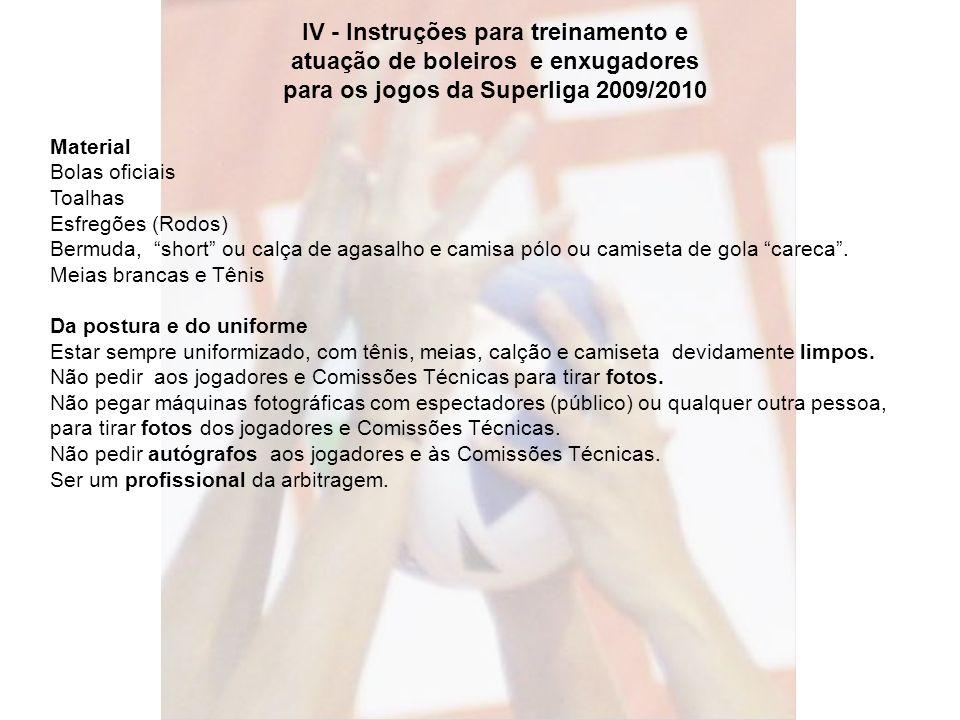 IV - Instruções para treinamento e atuação de boleiros e enxugadores