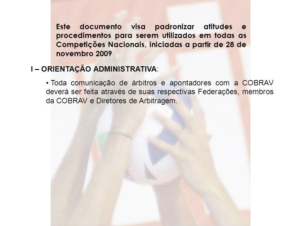 Este documento visa padronizar atitudes e procedimentos para serem utilizados em todas as Competições Nacionais, iniciadas a partir de 28 de novembro 2009