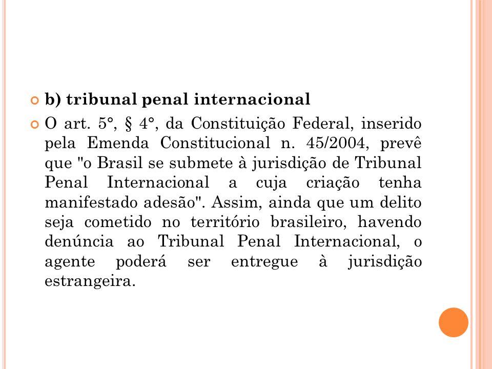 b) tribunal penal internacional