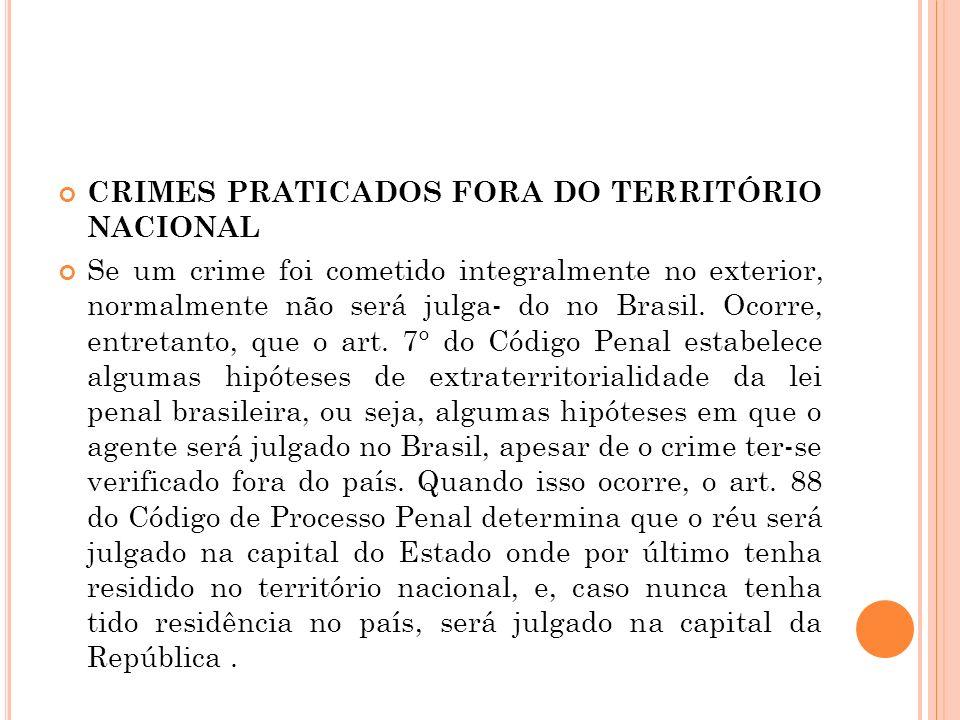 CRIMES PRATICADOS FORA DO TERRITÓRIO NACIONAL