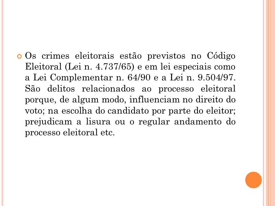 Os crimes eleitorais estão previstos no Código Eleitoral (Lei n. 4
