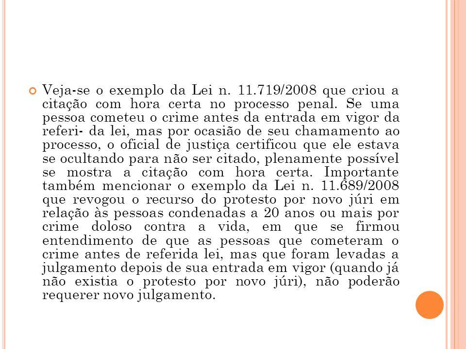 Veja-se o exemplo da Lei n. 11