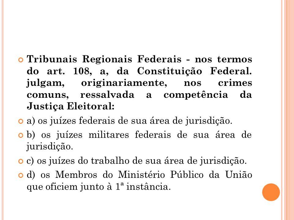 Tribunais Regionais Federais - nos termos do art