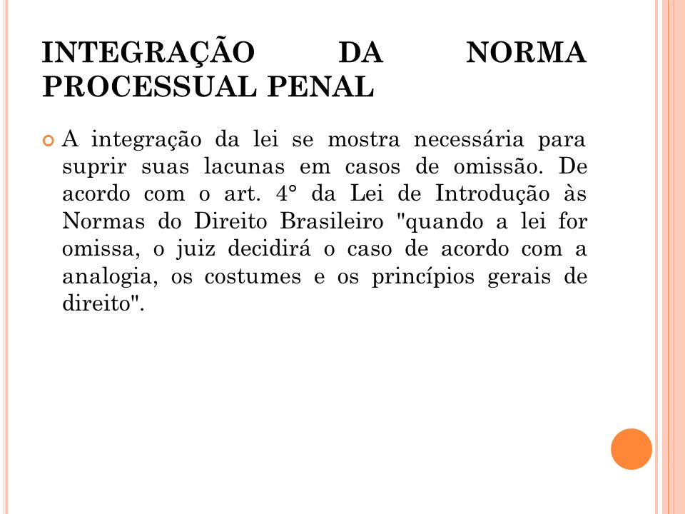 INTEGRAÇÃO DA NORMA PROCESSUAL PENAL