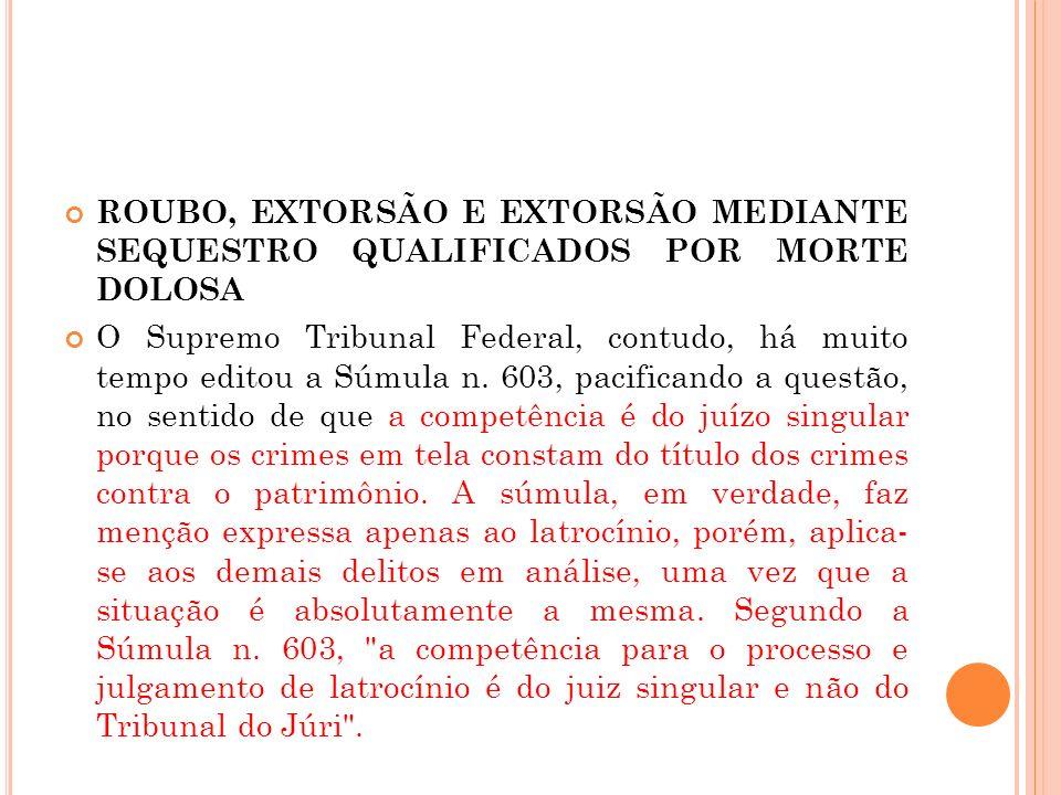 ROUBO, EXTORSÃO E EXTORSÃO MEDIANTE SEQUESTRO QUALIFICADOS POR MORTE DOLOSA