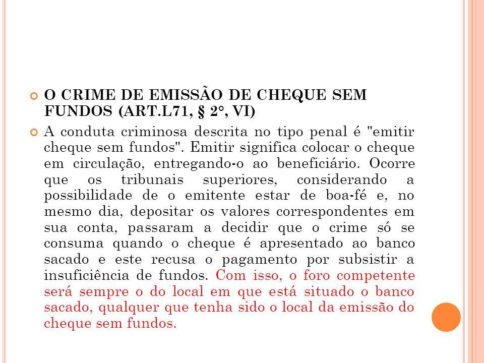 O CRIME DE EMISSÃO DE CHEQUE SEM FUNDOS (ART.L71, § 2°, VI)