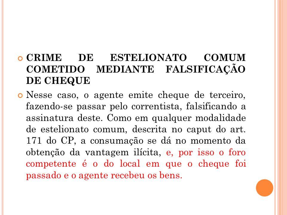 CRIME DE ESTELIONATO COMUM COMETIDO MEDIANTE FALSIFICAÇÃO DE CHEQUE