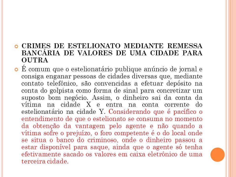 CRIMES DE ESTELIONATO MEDIANTE REMESSA BANCÁRIA DE VALORES DE UMA CIDADE PARA OUTRA
