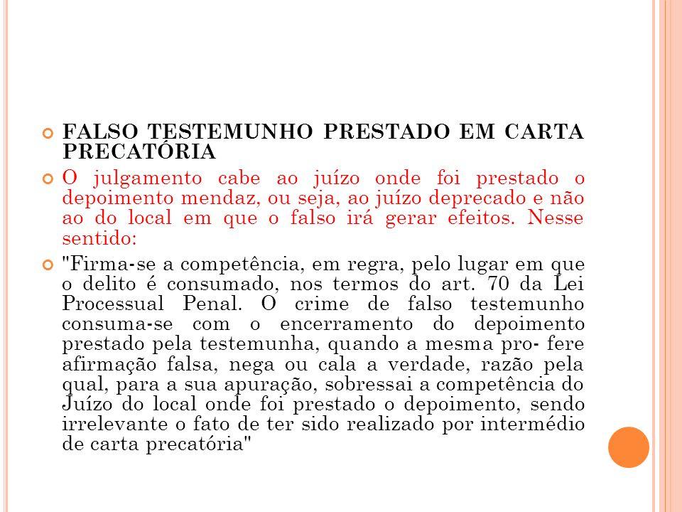 FALSO TESTEMUNHO PRESTADO EM CARTA PRECATÓRIA
