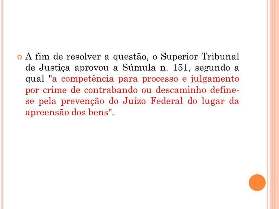 A fim de resolver a questão, o Superior Tribunal de Justiça aprovou a Súmula n.