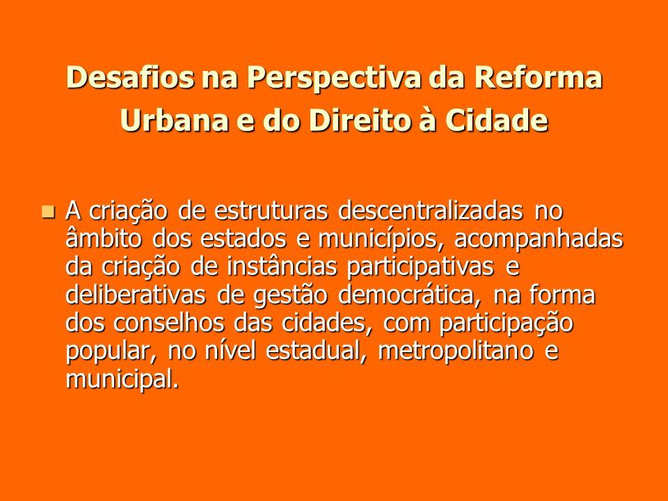 Desafios na Perspectiva da Reforma Urbana e do Direito à Cidade