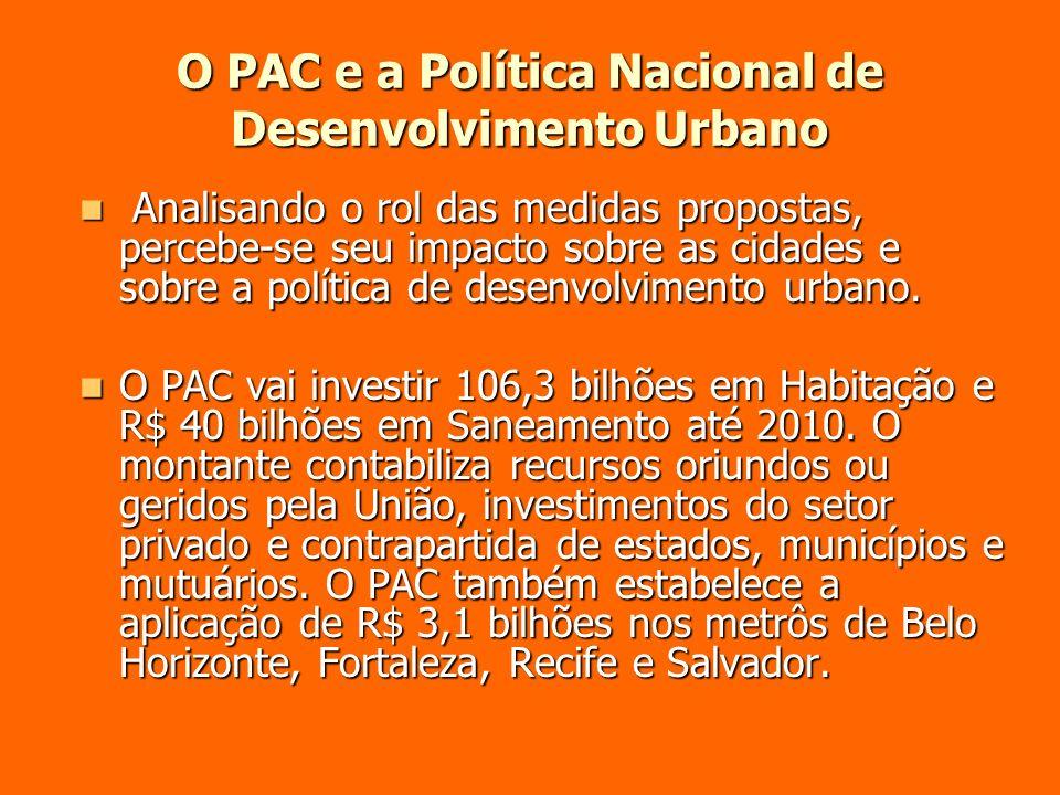 O PAC e a Política Nacional de Desenvolvimento Urbano