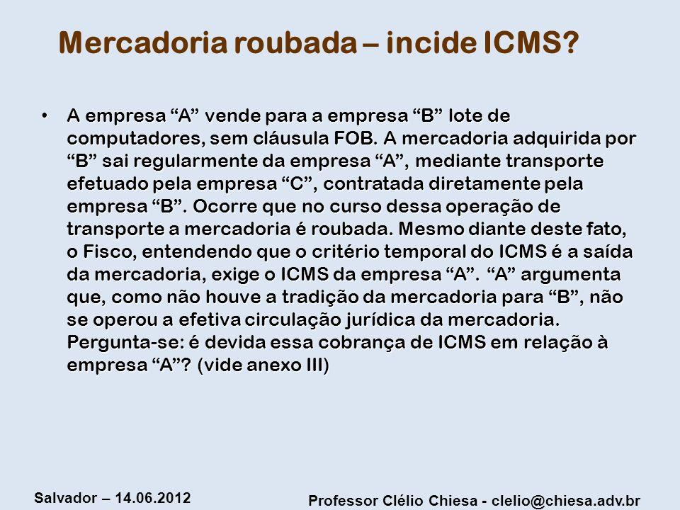 Mercadoria roubada – incide ICMS