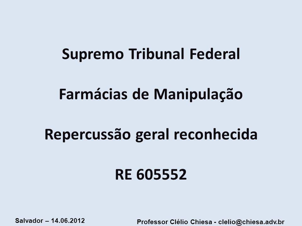Supremo Tribunal Federal Farmácias de Manipulação Repercussão geral reconhecida RE 605552
