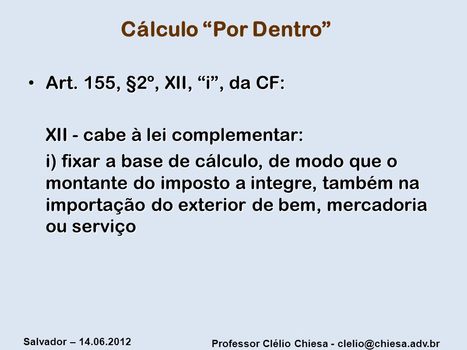 Cálculo Por Dentro Art. 155, §2º, XII, i , da CF: