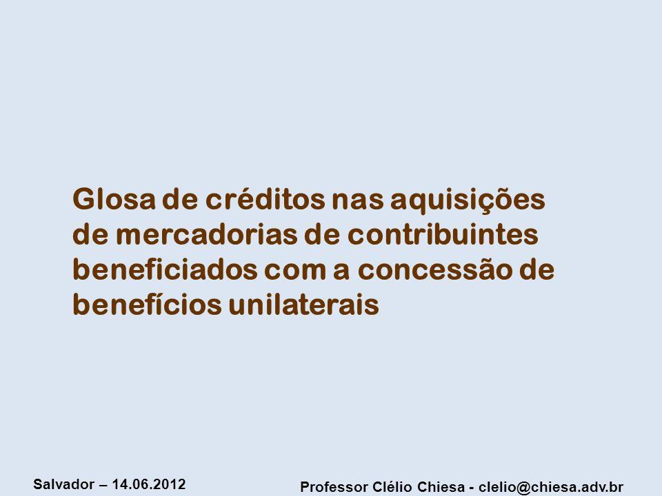 Glosa de créditos nas aquisições de mercadorias de contribuintes beneficiados com a concessão de benefícios unilaterais