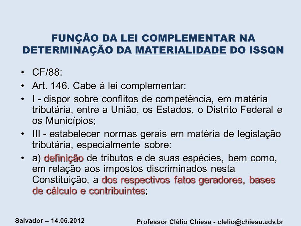 FUNÇÃO DA LEI COMPLEMENTAR NA DETERMINAÇÃO DA MATERIALIDADE DO ISSQN
