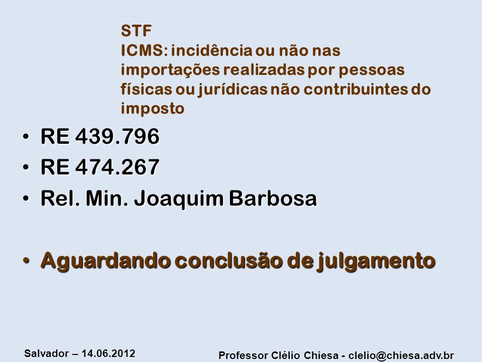 Rel. Min. Joaquim Barbosa Aguardando conclusão de julgamento