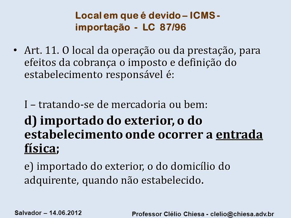 Local em que é devido – ICMS - importação - LC 87/96