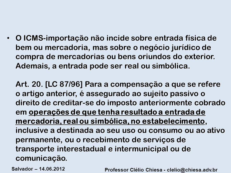 O ICMS-importação não incide sobre entrada física de bem ou mercadoria, mas sobre o negócio jurídico de compra de mercadorias ou bens oriundos do exterior.