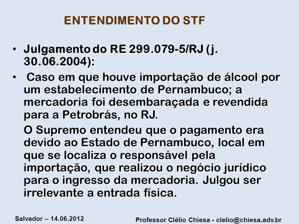 ENTENDIMENTO DO STF Julgamento do RE 299.079-5/RJ (j. 30.06.2004):