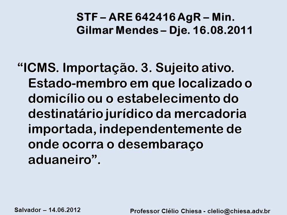 STF – ARE 642416 AgR – Min. Gilmar Mendes – Dje. 16.08.2011