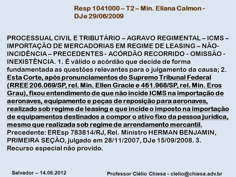 Resp 1041000 – T2 – Min. Eliana Calmon - DJe 29/06/2009