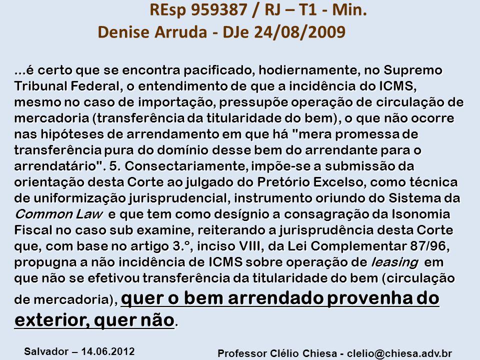 REsp 959387 / RJ – T1 - Min. Denise Arruda - DJe 24/08/2009