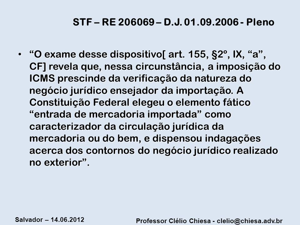 STF – RE 206069 – D.J. 01.09.2006 - Pleno